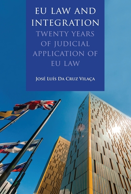 EU Law and Integration: Twenty Years of Judicial Application of EU law Cover Image