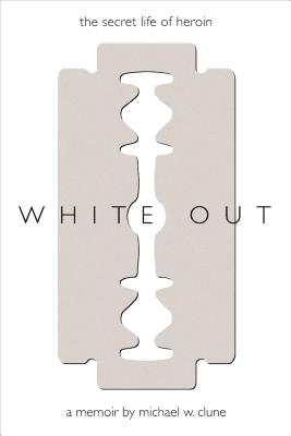 White Out: The Secret Life of Heroin Cover Image