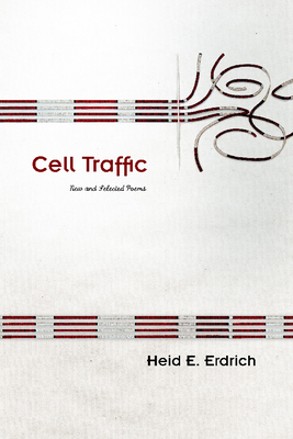 Cell Traffic: New and Selected Poems (Sun Tracks  #70) Cover Image