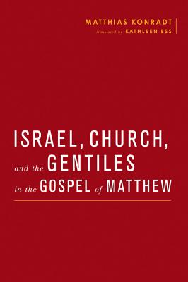 Israel, Church, and the Gentiles in the Gospel of Matthew (Baylor-Mohr Siebeck Studies in Early Christianity) Cover Image