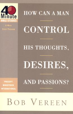 How Can a Man Control His Thoughts, Desires, and Passions? Cover