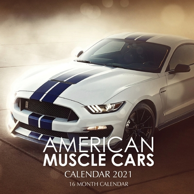 American Muscle Cars Calendar 2021: 16 Month Calendar Cover Image