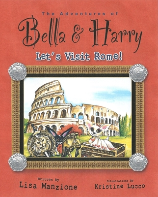 Let's Visit Rome!: Adventures of Bella & Harry Cover Image