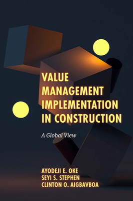 Value Management Implementation in Construction: A Global View Cover Image