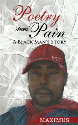 Poetry From Pain: A Black Man's Story Cover Image
