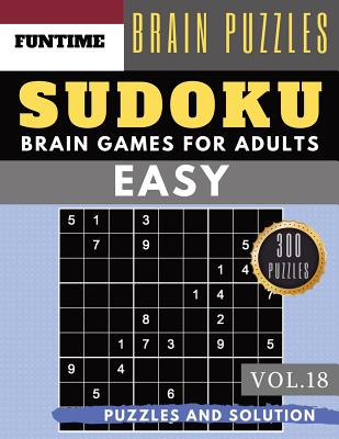 SUDOKU Easy: 300 easy SUDOKU with answers Brain Puzzles Books for Beginners (sudoku book easy Vol.18) Cover Image