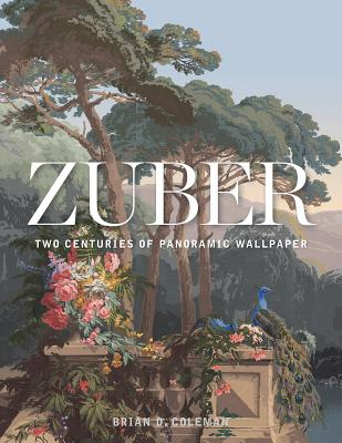 Zuber: Two Centuries of Panoramic Wallpaper Cover Image