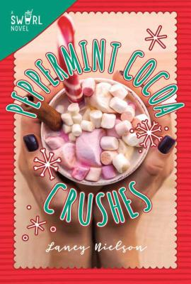 Peppermint Cocoa Crushes: A Swirl Novel Cover Image