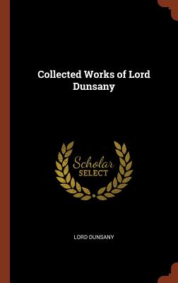 Collected Works of Lord Dunsany Cover Image