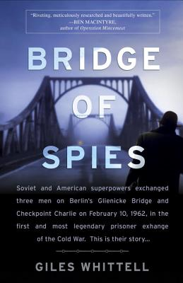 Bridge of Spies: A True Story of the Cold War Cover Image