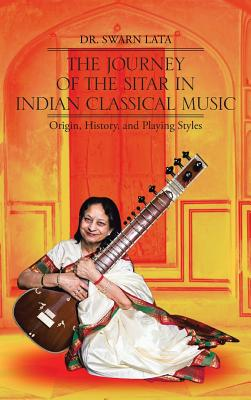 The Journey of the Sitar in Indian Classical Music: Origin, History, and Playing Styles Cover Image