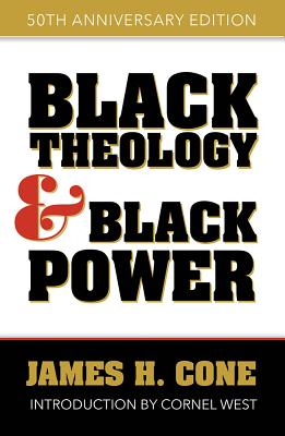 Black Theology and Black Power: 50th Anniversary Edition Cover Image