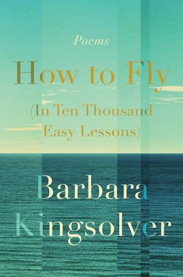 How to Fly (In Ten Thousand Easy Lessons): Poetry Cover Image