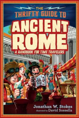The Thrifty Guide to Ancient Rome: A Handbook for Time Travelers (The Thrifty Guides #1) Cover Image