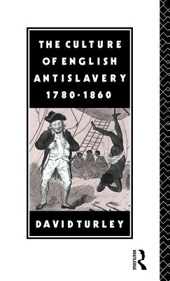 The Culture of English Antislavery, 1780-1860 Cover Image