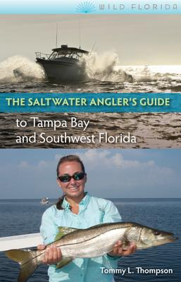 The Saltwater Angler's Guide to Tampa Bay and Southwest Florida (Wild Florida) Cover Image