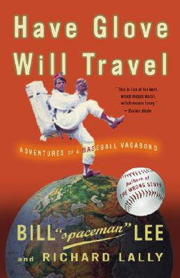 Have Glove, Will Travel: Adventures of a Baseball Vagabond Cover Image