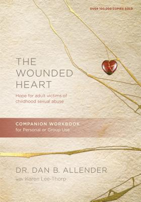 The Wounded Heart Companion Workbook: Hope for Adult Victims of Childhood Sexual Abuse Cover Image