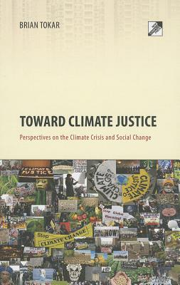 Toward Climate Justice: Perspectives on the Climate Crisis and Social Change Cover Image