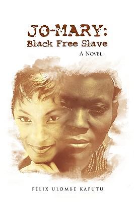 Jo-Mary: Black Free Slave Cover Image