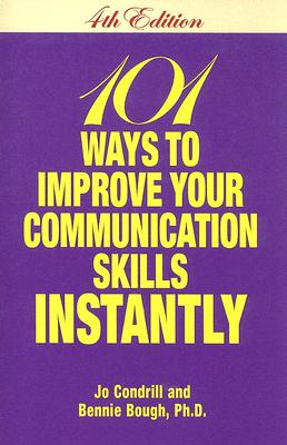 101 Ways to Improve Your Communication Skills Instantly, 4th Edition Cover Image