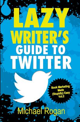 Lazy Writer's Guide to Twitter Cover Image