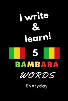 Notebook: I write and learn! 5 Bambara words everyday, 6