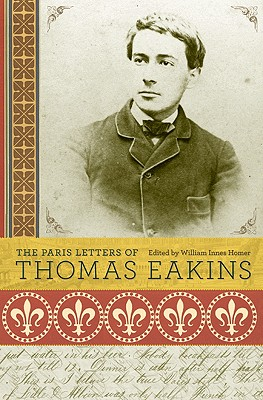 The Paris Letters of Thomas Eakins Cover Image