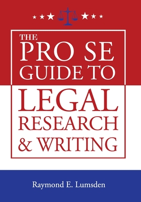 The Pro Se Guide to Legal Research and Writing Cover Image