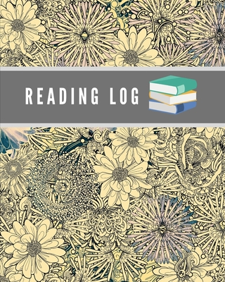 Reading Log: Keep Track the Books You Have Read for 100 Books, Write in Reviews, Impressions and many other important information, Cover Image