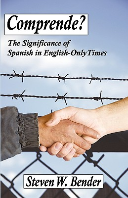 Comprende?: The Significance of Spanish in English-Only Times Cover Image