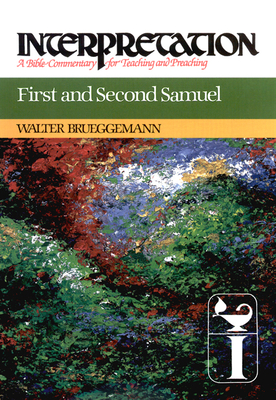 First and Second Samuel: Interpretation: A Bible Commentary for Teaching and Preaching Cover Image