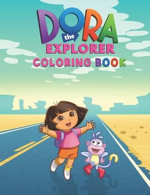 Dora the explorer Coloring Book: Perfect Dora the explorer coloring book for kids and toddlers - High Quality Dora Coloring Book Cover Image