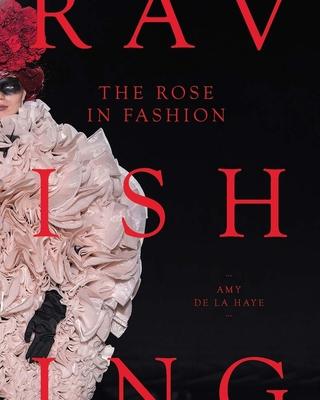 The Rose in Fashion: Ravishing Cover Image