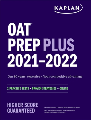 OAT Prep Plus 2021-2022: 2 Practice Tests Online + Proven Strategies (Kaplan Test Prep) Cover Image