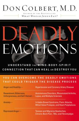 Deadly Emotions: Understand the Mind-Body-Spirit Connection That Can Heal or Destroy You Cover Image