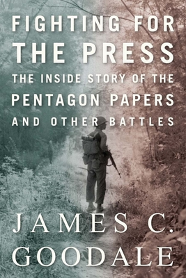 Fighting for the Press: The Inside Story of the Pentagon Papers and Other Battles Cover Image
