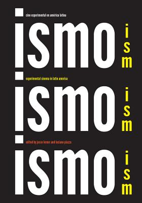 Ism, Ism, Ism / Ismo, Ismo, Ismo: Experimental Cinema in Latin America Cover Image