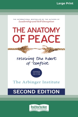 The Anatomy of Peace (Second Edition): Resolving the Heart of Conflict (16pt Large Print Edition) Cover Image