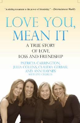 Love You, Mean It: A True Story of Love, Loss, and Friendship Cover Image
