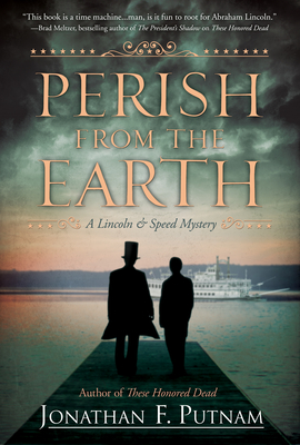 Perish from the Earth: A Lincoln and Speed Mystery Cover Image