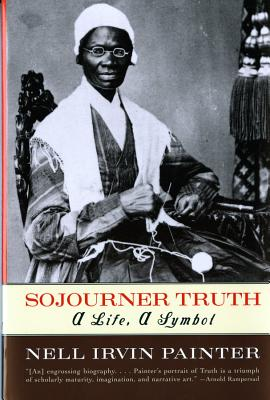 Sojourner Truth: A Life, a Symbol Cover Image