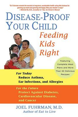 Disease-Proof Your Child: Feeding Kids Right Cover Image