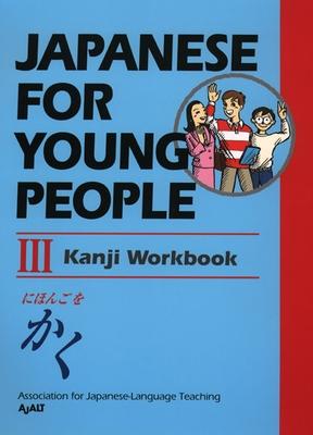 Japanese for Young People III: Kanji Workbook (Japanese for Young People Series #6) Cover Image