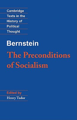 Bernstein: The Preconditions of Socialism (Cambridge Texts in the History of Political Thought) Cover Image