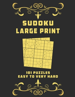 Sudoku Large Print 101 Puzzles Easy to Very Hard: One Puzzle Per Page - Easy, Medium, Hard and Very Hard, suduko puzzle books for adults large print, Cover Image