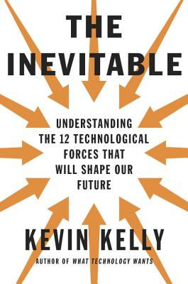 The Inevitable: Understanding the 12 Technological Forces That Will Shape Our Future image_path
