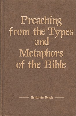 Preaching from the Types and Metaphors of the Bible (Kregel Reprint Library) Cover Image