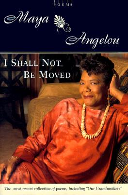 I Shall Not Be Moved: Poems Cover Image