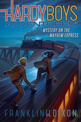 Mystery on the Mayhem Express (Hardy Boys Adventures #23) Cover Image